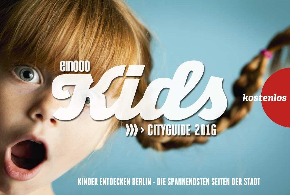 NEU! – Der ein000 KIDS CITYGUIDE 2016